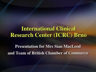 International Clinical Research  Center (ICRC) Brno
