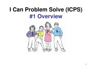 I Can Problem Solve (ICPS) #1 Overview