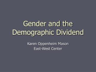 Gender and the Demographic Dividend