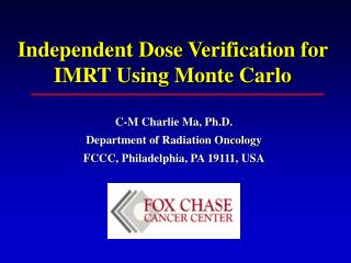Independent Dose Verification for IMRT Using Monte Carlo