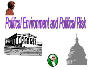 Political Environment and Political Risk