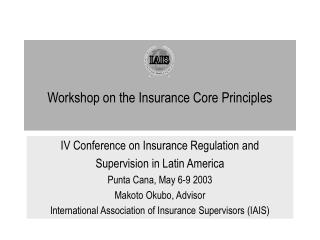 Workshop on the Insurance Core Principles
