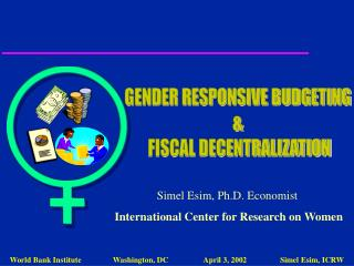 GENDER RESPONSIVE BUDGETING  &  FISCAL DECENTRALIZATION