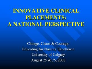 INNOVATIVE CLINICAL PLACEMENTS:  A NATIONAL PERSPECTIVE
