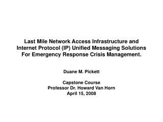 Duane M. Pickett Capstone Course Professor Dr. Howard Van Horn April 15, 2008