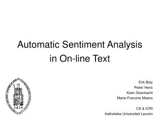 Automatic Sentiment Analysis in On-line Text