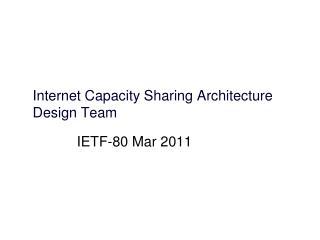 Internet Capacity Sharing Architecture Design Team