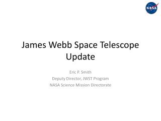 James Webb Space Telescope Update