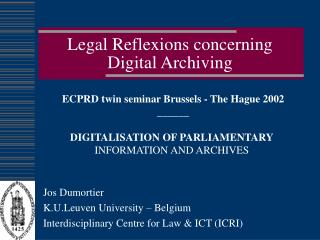 Legal Reflexions concerning Digital Archiving