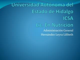 Universidad Autónoma del Estado de Hidalgo ICSA Lic. En Nutrición