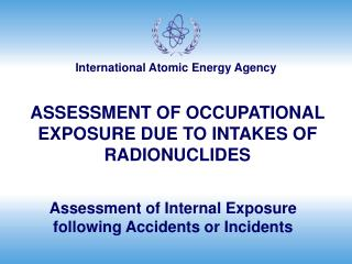 Assessment of Internal Exposure following Accidents or Incidents