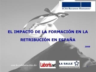 EL IMPACTO DE LA FORMACIÓN EN LA RETRIBUCIÓN EN ESPAÑA 2008