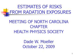 ESTIMATES OF RISKS  FROM RADATION EXPOSURES