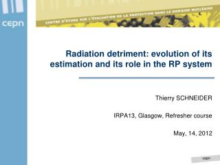 Radiation detriment: evolution of its estimation and its role in the RP system
