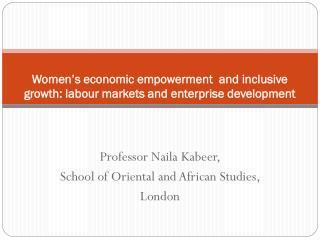 Women's economic empowerment  and inclusive growth: labour markets and enterprise development