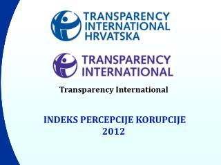 Transparency  International INDE KS PERCEPCIJE KORUPCIJE 201 2