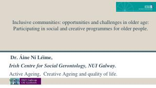 Dr. Áine Ní Léime,  Irish Centre for Social Gerontology, NUI Galway.