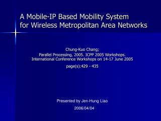 A Mobile-IP Based Mobility System  for Wireless Metropolitan Area Networks