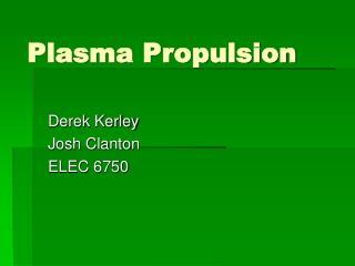 Plasma Propulsion