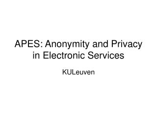 APES: Anonymity and Privacy in Electronic Services