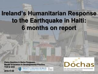 Ireland's Humanitarian Response to the Earthquake in Haiti:  6 months on report