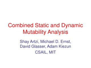 Combined Static and Dynamic Mutability Analysis