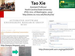 Tao Xie Assistant Professor North Carolina State University (PhD, Univ. of Washington, 2005)