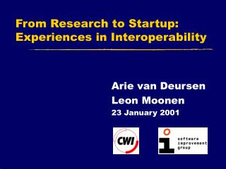 From Research to Startup:  Experiences in Interoperability