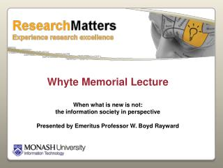 Whyte Memorial Lecture When what is new is not:  the information society in perspective