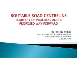 ROUTABLE ROAD CENTRELINE SUMMARY OF PROGRESS AND A  PROPOSED WAY FORWARD