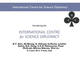 Introducing the INTERNATIONAL CENTRE  for SCIENCE DIPLOMACY