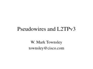 Pseudowires and L2TPv3