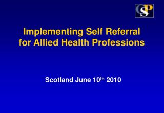 Implementing Self Referral for Allied Health Professions