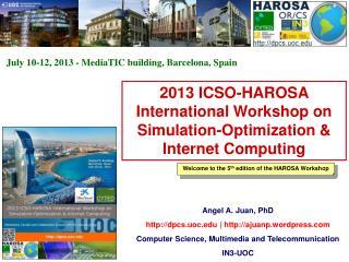 2013 ICSO-HAROSA International Workshop on Simulation-Optimization & Internet Computing