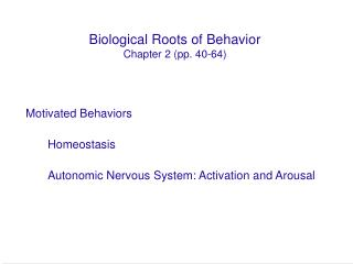 Biological Roots of Behavior Chapter 2 (pp. 40-64)