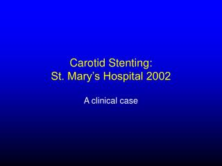 Carotid Stenting: St. Mary's Hospital 2002
