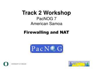 Track 2 Workshop PacNOG 7 American Samoa