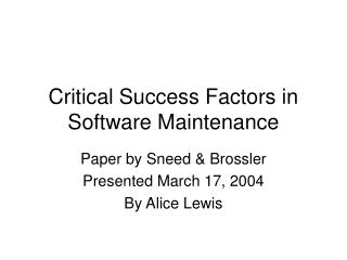 Critical Success Factors in Software Maintenance