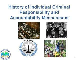 History of Individual Criminal Responsibility and Accountability Mechanisms