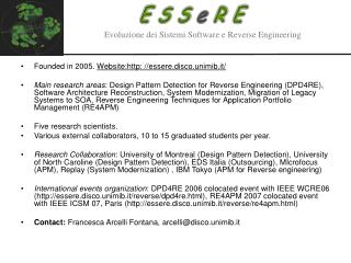 Founded in 2005.  Website:http: //essere.disco.unimib.it/