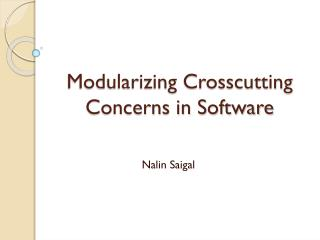 Modularizing Crosscutting Concerns in Software