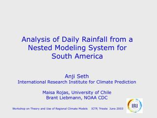Analysis of Daily Rainfall from a  Nested Modeling System for  South America