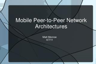 Mobile Peer-to-Peer Network Architectures