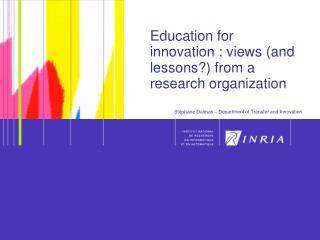 Education for innovation : views (and lessons?) from a research organization