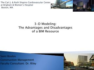 The Carl J.  Ruth Shapiro Cardiovascular Center  at Brigham  Women s Hospital  Boston, MA