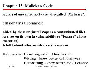 "Chapter 13: Malicious Code A class of unwanted software, also called ""Malware""."