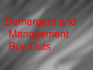 Demergers and Management Buy Outs