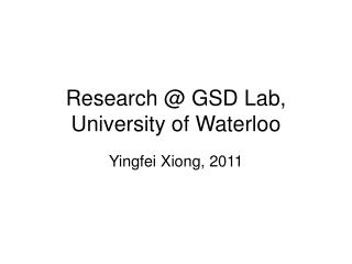 Research @ GSD Lab, University of Waterloo