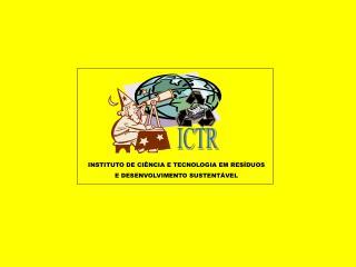 INSTITUTO DE CIÊNCIA E TECNOLOGIA EM RESÍDUOS  E DESENVOLVIMENTO SUSTENTÁVEL