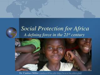 Social Protection for Africa    A defining  force in the 21 st  century